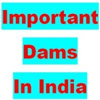 Important Dams In India