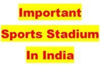 Important Sports Stadium In India