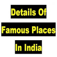 Details Of Famous Places In India