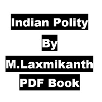 Indian Polity By M.Laxmikanth PDF Book